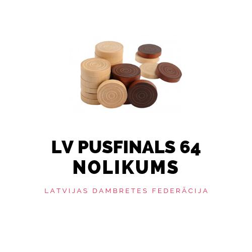 Latvijas čempionāta pusfināla nolikums 64 lauciņu dambretē