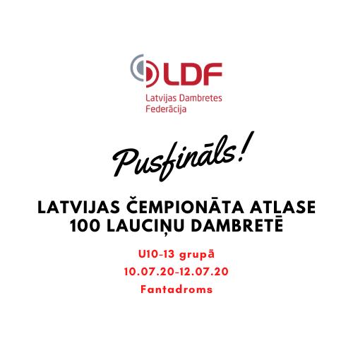 Noslēdzās LV jauniešu atlasē 100 lauciņu dambretē U10-13 (atjaunots 12.07 @17:28)